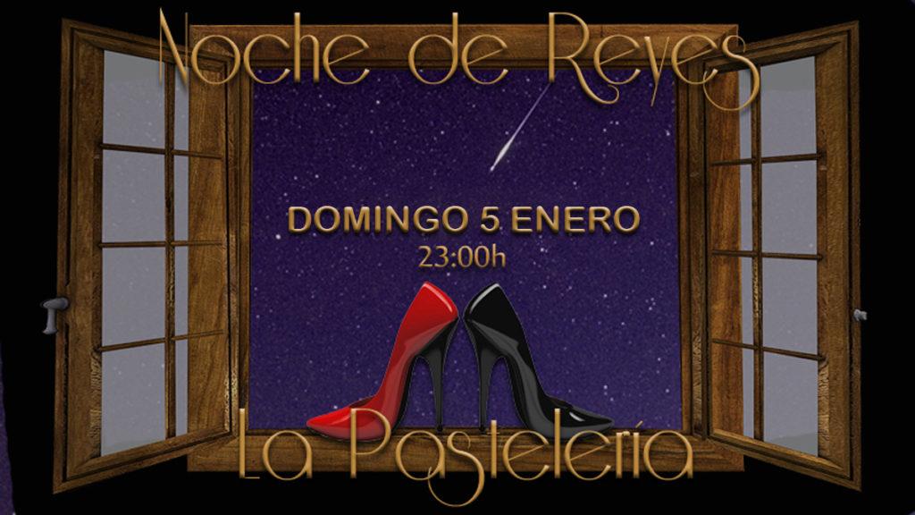 NOCHE DE REYES y AMIGO INVISIBLE @ La Pastelería